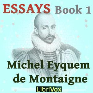 Essays book 1 by Montaigne, Michel Eyquem de
