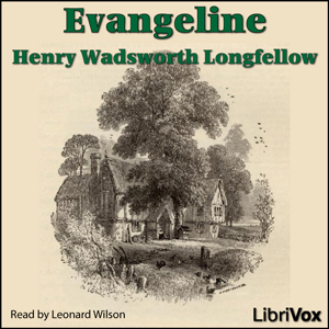Evangeline by Longfellow, Henry Wadsworth