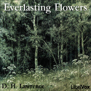 Everlasting Flowers by Lawrence, D. H.