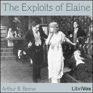 Exploits Of Elaine, The by Reeve, Arthur B.