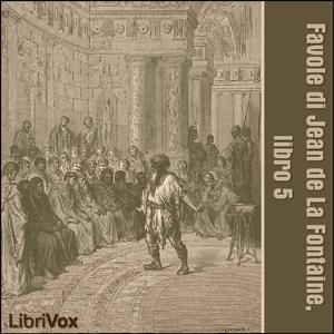 Favole di Jean de La Fontaine: Libro 05 by La Fontaine, Jean de