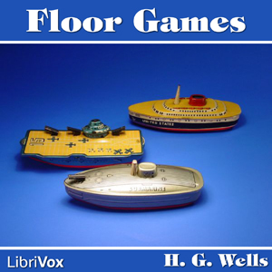 Floor Games by Wells, H. G.