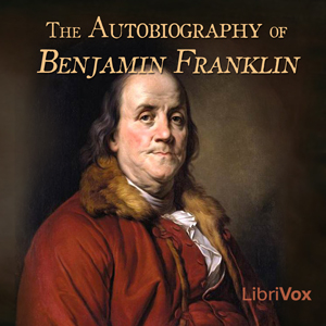 Autobiography of Benjamin Franklin, The by Franklin, Benjamin