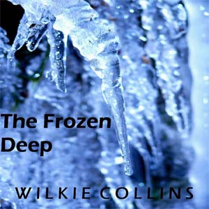 Frozen Deep, The by Collins, Wilkie