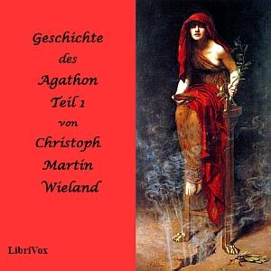 Geschichte des Agathon, Teil 1 by Wieland, Christoph Martin