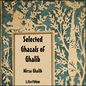 Selected Ghazals of Ghalib by Ghalib, Mirza