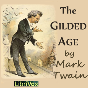 Gilded Age, The : Chapter 55 - Chapter 5... Volume Chapter 55 - Chapter 55 by Twain, Mark