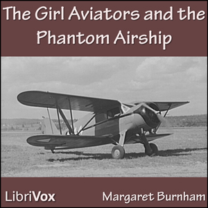 Girl Aviators and the Phantom Airship, T... by Burnham, Margaret