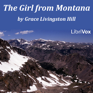 Girl from Montana, The by Hill, Grace Livingston
