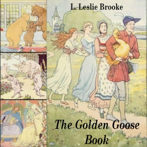 Golden Goose Book, The by Brooke, L. Leslie