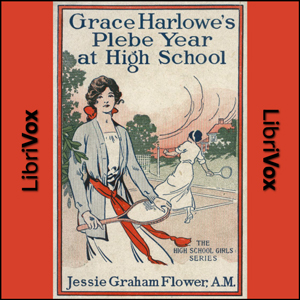 Grace Harlowe's Plebe Year at High Schoo... by Flower, Jessie Graham