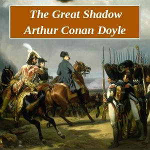Great Shadow, The by Doyle, Arthur Conan, Sir