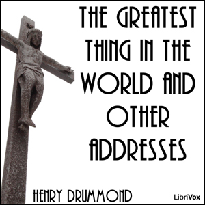 Greatest Thing in the World and Other Ad... by Drummond, Henry