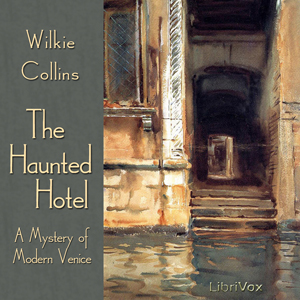 Haunted Hotel, A Mystery of Modern Venic... by Collins, Wilkie