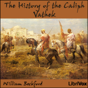 History of the Caliph Vathek, The by Beckford, William