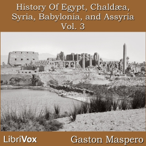 History Of Egypt, Chaldea, Syria, Babylo... by Maspero, Gaston