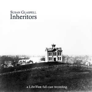 Inheritors by Glaspell, Susan