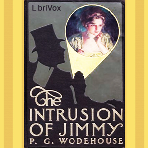 Intrusion of Jimmy, The by Wodehouse, P. G.