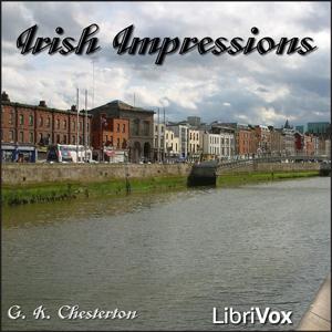 Irish Impressions by Chesterton, G. K.