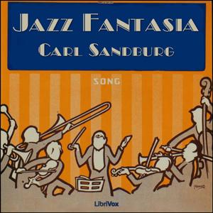 Jazz Fantasia by Sandburg, Carl