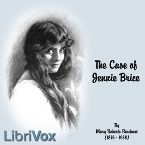 Case of Jennie Brice, The by Rinehart, Mary Roberts