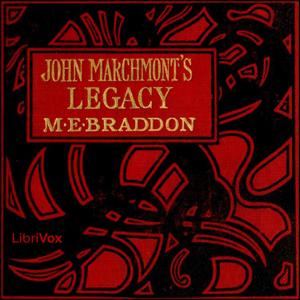 John Marchmont's Legacy by Braddon, Mary Elizabeth