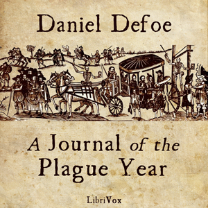 History of the Plague in London by Defoe, Daniel