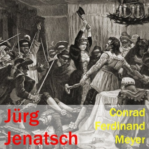 Jürg Jenatsch by Meyer, Conrad Ferdinand