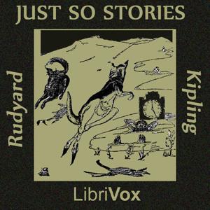 Just So Stories (version 4) by Kipling, Rudyard