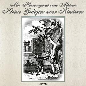 Kleine Gedigten voor Kinderen by Alphen, Hieronymus van