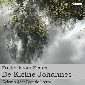 Kleine Johannes, De by Eeden, Frederik van