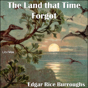 Land that Time Forgot, The by Burroughs, Edgar Rice