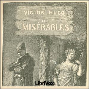 Misérables, Les Vol. 1 by Hugo, Victor