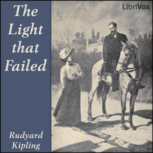 Light That Failed, The by Kipling, Rudyard