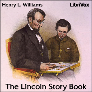 Lincoln Story Book, The by Williams, Henry L.