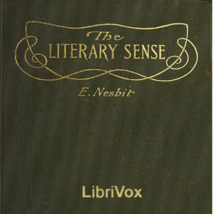 Literary Sense, The by Nesbit, E. (Edith)