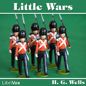 Little Wars (A Game for Boys from twelve... by Wells, H. G.