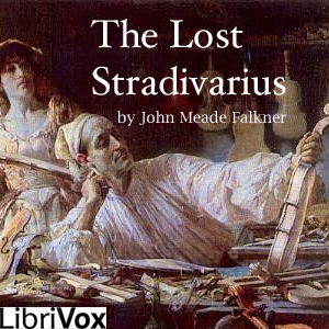Lost Stradivarius, The by Falkner, John Meade