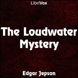 Loudwater Mystery, The by Jepson, Edgar