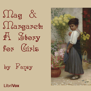 Mag and Margaret: A Story for Girls by Alden, Isabella