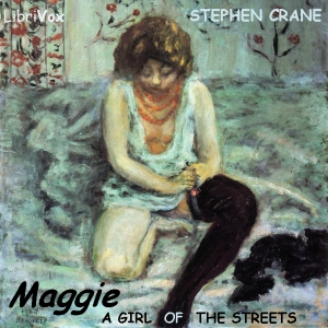Maggie: A Girl of the Streets by Crane, Stephen