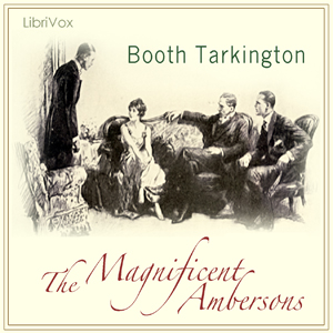 Magnificent Ambersons, The (version 2) by Tarkington, Booth