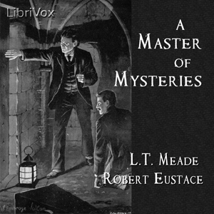 Master of Mysteries, A by Meade, L. T.