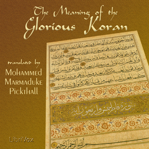 Meaning of the Glorious Koran, The by Pickthall, Mohammed Marmaduke