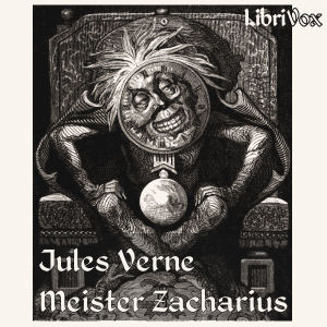 Meister Zacharius by Verne, Jules