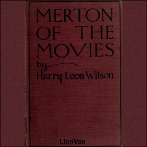 Merton of the Movies by Wilson, Harry Leon