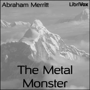 Metal Monster, The by Merritt, Abraham