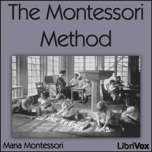 Montessori Method, The by Montessori, Maria