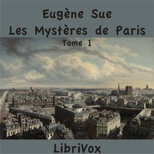 Mystères de Paris, Les, Tome 1 by Sue, Eugène