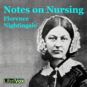 Notes on Nursing by Nightingale, Florence